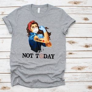 Nurse strong not today covid 19 t-shirt